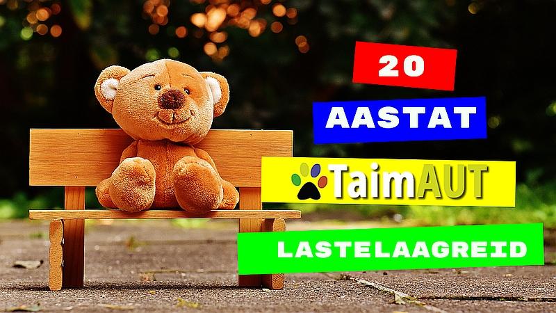 20 aastat TaimAUT lastelaagreid 